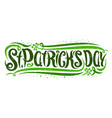 lettering for saint patricks day vector image vector image