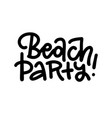linear quote - beach party fashionable vector image vector image