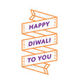 happy diwali to you greeting emblem vector image vector image