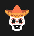 mexican sugar skull with sombrero on dark vector image