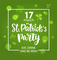 saint patricks day party invitation poster vector image