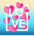bold white frame and inscription love vector image vector image