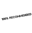 100 percent recommended rubber stamp vector image vector image