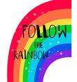follow rainbow poster vector image vector image