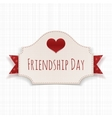 Friendship Day paper Label with Text and Heart vector image vector image