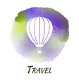 Air Balloon Travel Watercolor Concept vector image vector image