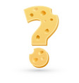 Cheese question mark Symbol isolated on white vector image