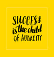 success is the child
