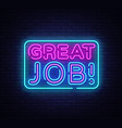 great job neon sign great job design vector image