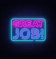 great job neon sign job design vector image