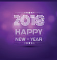 happy new year 2018 vector image vector image