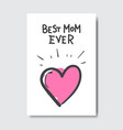 best mom ever greeting card for happy mother day vector image vector image