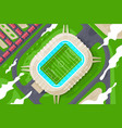 flat green stadium from height for football vector image vector image