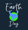 earth day dear planet holding onto the vector image