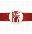 Happy Friendship Day realistic Label on red Ribbon vector image vector image