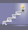 planning word ladder with trophy cup vector image