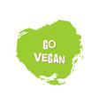 go vegan healthy food badge vector image vector image
