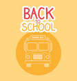 back to school label with bus vector image