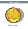 fresh-soup with fish in bowl from russian cuisine vector image vector image