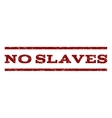 No Slaves Watermark Stamp vector image vector image