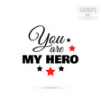 badge you are my hero vector image