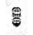 Feel good today Hipster Motivational poster vector image vector image