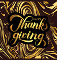 happy thanksgiving day hand written calligraphy vector image vector image