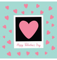 Happy Valentines Day Love card Instant photo in vector image vector image