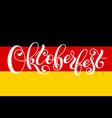 oktoberfest letterin on germany flag template for vector image