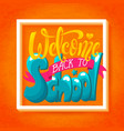 welcome back to school vector image vector image