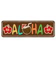 aloha vintage rusty metal sign vector image vector image