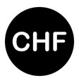chf swiss franc symbol sign black isolated on a vector image vector image