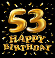 happy birthday 53th celebration gold balloons and vector image vector image
