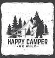 happy camper be wild vector image vector image