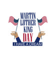 martin luther king day the hand holds the flag vector image vector image
