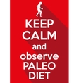 Flat design Keep Calm and observe Paleo Diet vector image vector image