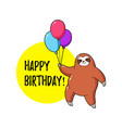 greeting card with sloth holding balloons vector image