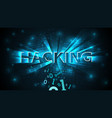 hacking background abstract hacking system hacker vector image vector image