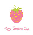 Happy Valentines Day Love card Strawberry and leaf vector image