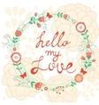 Hello my love vector image vector image