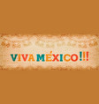 viva mexico quote web banner for holiday event vector image vector image