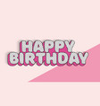 happy birthday banner text for girl birth invite vector image