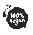 calligraphy one hundred percent vegan label on a vector image