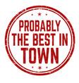 probably best in town sign or stamp vector image vector image