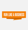 run like a business vector image vector image