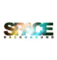 space sign with space background inside abstract vector image