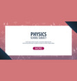 physics subject back to school background vector image