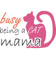 busy being a cat mama on white background