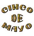 cinco de mayo lettering phrase in ethnic ornament vector image