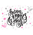 hand lettering greetings text - happy vector image vector image